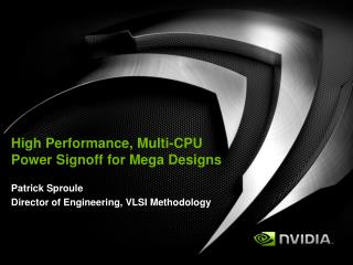 High Performance, Multi-CPU Power Signoff for Mega Designs