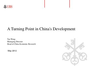 A Turning Point in China's Development Tao Wang Managing Director Head of China Economic Research