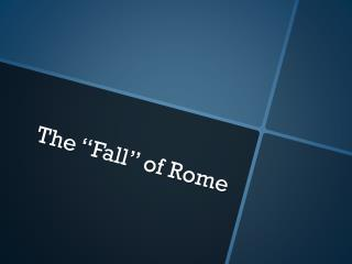 "The ""Fall"" of Rome"
