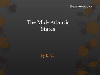 The Mid- Atlantic  States