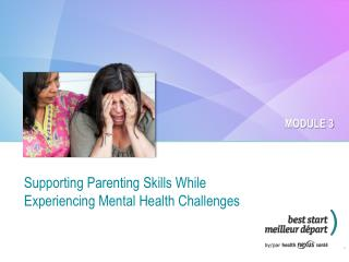 Supporting Parenting Skills While Experiencing Mental  Health Challenges