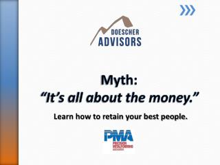 "Myth: ""It's all about the money."""