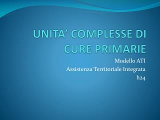 UNITA� COMPLESSE  DI  CURE PRIMARIE