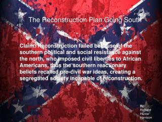 The Reconstruction Plan Going South