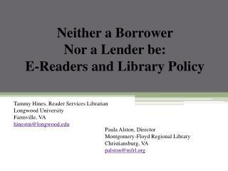 Paula Alston, Director Montgomery-Floyd Regional Library  Christiansburg, VA palston@mfrl.org