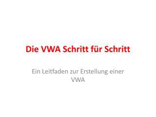 Die VWA Schritt für Schritt