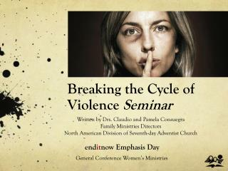 Breaking the Cycle of  Violence  Seminar