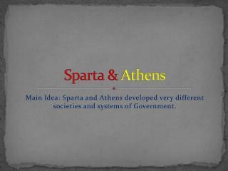 Sparta &  Athens