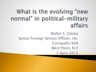 "What is the evolving ""new normal"" in political-military affairs"