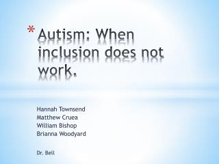 Autism: When inclusion does not work.
