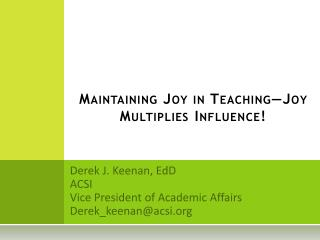 Maintaining Joy in  Teaching—Joy  Multiplies  Influence!