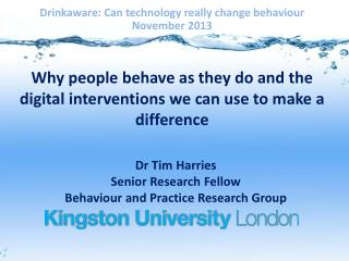 Why people behave as they do and the digital interventions we can use to make a difference