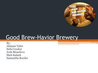 Good Brew- Havior  Brewery