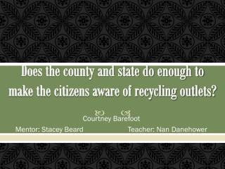 Does the county and state do enough to make the citizens aware of recycling outlets?