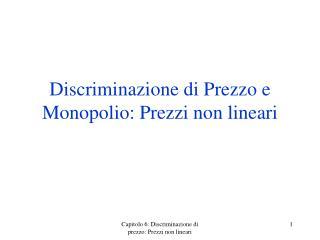 Discriminazione di Prezzo  e  Monopolio :  Prezzi  non  lineari