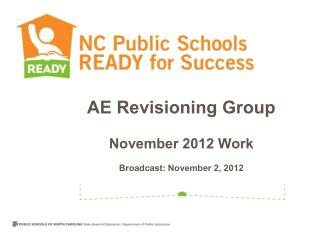 AE  Revisioning  Group  November 2012 Work B roadcast : November 2, 2012