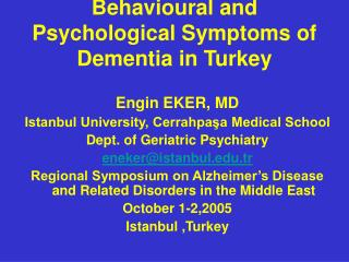 Behavioural and Psychological Symptoms of Dementia in Turkey