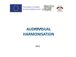AUDIOVISUAL HARMONISATION
