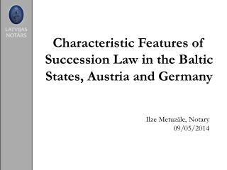 Characteristic Features of Succession Law in the Baltic States, Austria and Germany