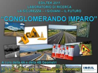 EDILTEK 2011 LABORATORIO  DI  RICERCA LA SICUREZZA – I GIOVANI – IL FUTURO