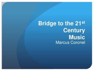 Bridge to the 21 st Century Music