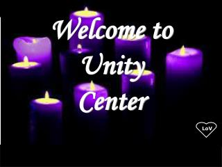 Welcome to Unity  Center