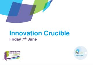 Innovation Crucible Friday 7 th  June