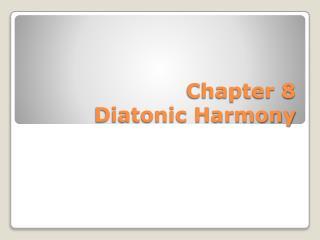 Chapter 8  Diatonic Harmony