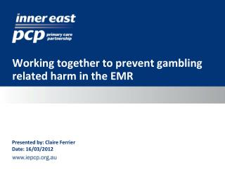 Working together to prevent gambling related harm in the EMR