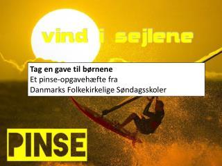 Tag en gave til børnene Et pinse-opgavehæfte fra  Danmarks Folkekirkelige Søndagsskoler
