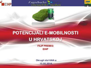 POTENCIJALI E-MOBILNOSTI  U HRVATSKOJ