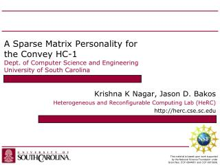 Krishna K Nagar, Jason D.  Bakos Heterogeneous and Reconfigurable Computing Lab ( HeRC )