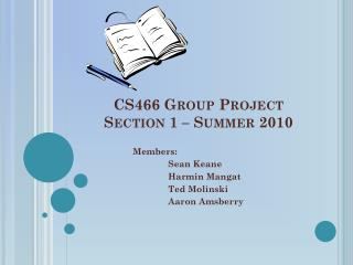 CS466 Group Project Section 1 – Summer 2010