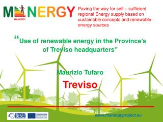 """ U se  of renewable energy in  the Province's  of Treviso  headquarters "" Maurizio  Tufaro"
