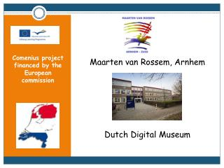 Comenius  project financed by the European commission