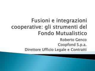 Fusioni  e  integrazioni  cooperative:  gli strumenti  del   Fondo Mutualistico