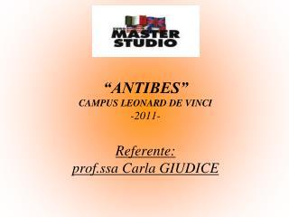 """ANTIBES""  CAMPUS LEONARD DE VINCI -2011- Referente: prof.ssa Carla GIUDICE"