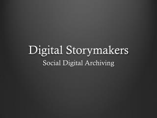 Digital  Storymakers