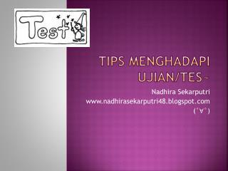 Tips menghadapi ujian/tes~