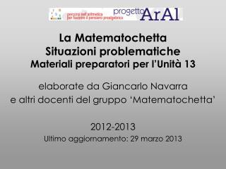 La  Matematochetta Situazioni problematiche Materiali preparatori per l'Unità 13