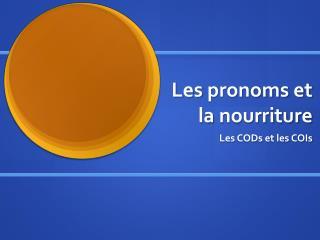Les  pronoms  et  la  nourriture
