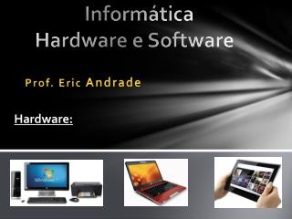 Informática Hardware e Software