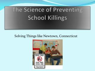 The Science  of Preventing School Killings