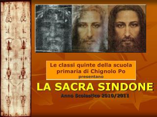 LA SACRA SINDONE Anno Scolastico 2010/2011