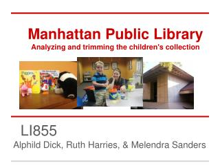 Manhattan Public  Library Analyzing and trimming the children's collection
