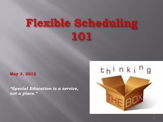 Flexible Scheduling 101