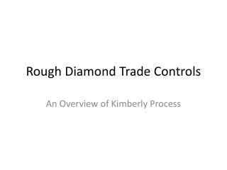 Rough Diamond Trade Controls