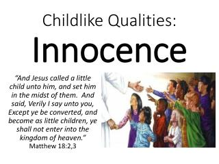 Childlike Qualities:  Innocence