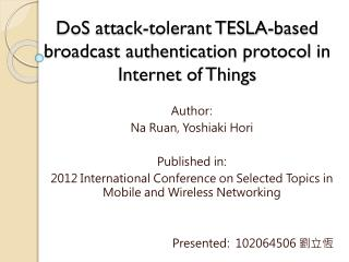 DoS  attack-tolerant TESLA-based  broadcast authentication  protocol  in Internet  of Things