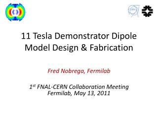 11 Tesla Demonstrator Dipole Model Design & Fabrication
